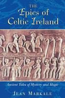 The Epics of Celtic Ireland PDF