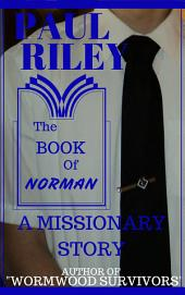 The Book of NORMAN: LDS fiction -- A Vancouver Mormon mission story