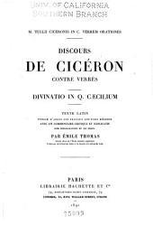 M. Tullii Ciceronis in C. Verrem orationes: Discours de Cicéron contre Verrès; Divinatio in Q. Cæcilium
