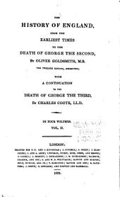 The History of England, from the Earliest Times to the Death of George the Second: Volume 2