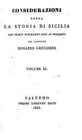 Considerazioni sopra la storia di Sicilia dai tempi normanni sino al presenti: Volume 2