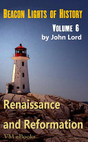 Beacon Lights of History, Volume 06- Renaissance and Reformation