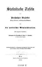Statistische Tafeln des Preßnitzer Bezirkes (Saazer Kreises, im Königreiche Böhmen) für die politische Administration