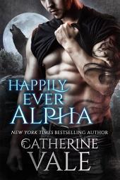 Happily Ever Alpha (a Werewolf Shifter Romance)