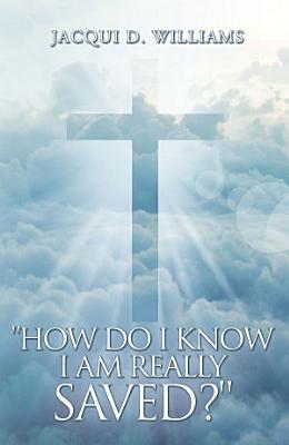 How Do I Know I Am Really Saved