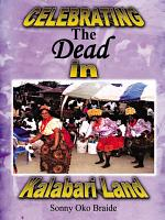 Celebrating the Dead in Kalabari Land PDF
