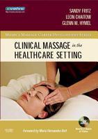 Clinical Massage in the Healthcare Setting   E Book PDF
