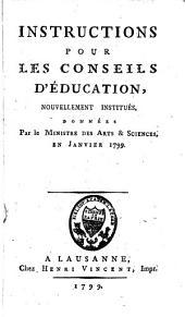 Instructions pour les conseils d'éducation, nouvellement institués
