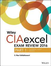 Wiley CIAexcel Exam Review 2016: Part 1, Internal Audit Basics