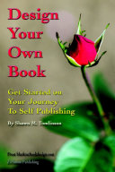 Design Your Own Book: Get Started on Your Journey to Self-Publishing