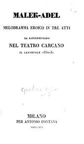Malek-Adel. Melodramma eroica in tre atti, etc. (Poesia del signor G. Rossi.).
