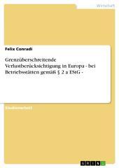 Grenzüberschreitende Verlustberücksichtigung in Europa - bei Betriebsstätten gemäß § 2 a EStG -