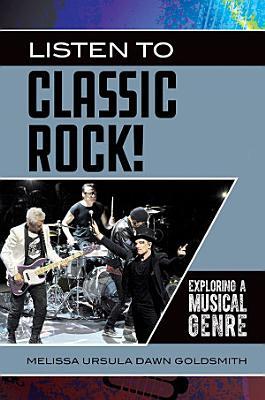 Listen to Classic Rock  Exploring a Musical Genre