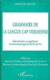 GRAMMAIRE DE LA LANGUE CAP-VERDIENNE: Étude descriptive et compréhensive du créole afro-portugais des Iles du Cap-Vert