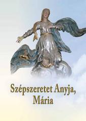 Szépszeretet Anyja, Mária: Imafüzet