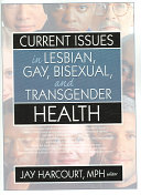 Current Issues In Lesbian Gay Bisexual And Transgender Health Book PDF