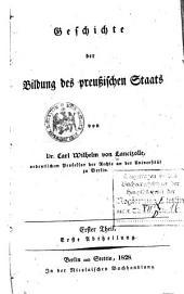 Geschichte der Bildung des preussischen Staats. Erster Theil: Band 1