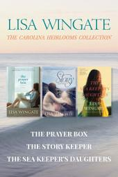The Carolina Heirlooms Collection: The Prayer Box / The Story Keeper / The Sea Keeper's Daughters