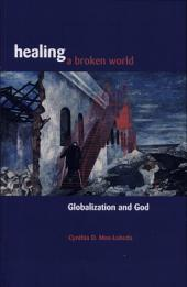 Healing a Broken World: Globalization and God