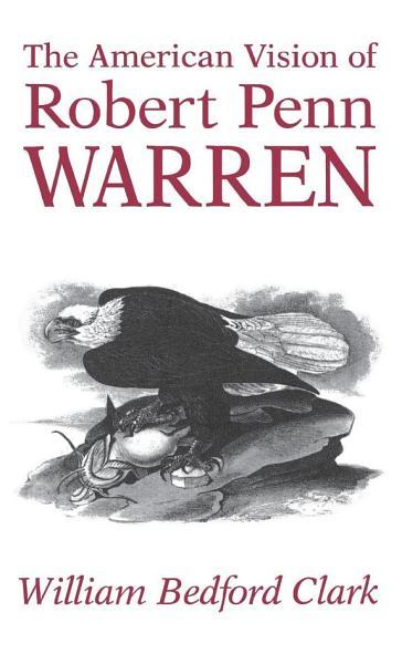 The American Vision of Robert Penn Warren PDF