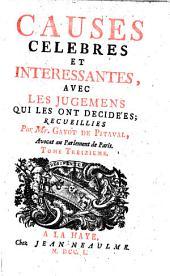 Causes Celebres et Interessantes, Avec Les Jugemens Qui Les Ont Decidées: Tome Treizieme, Volume13
