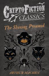 The Shining Pyramid (Cryptofiction Classics - Weird Tales of Strange Creatures)