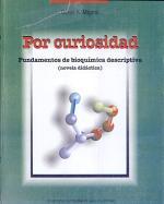 Por curiocidad. Fundamentos de bioquímica descripciva.