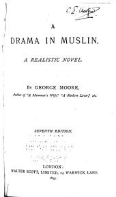 A Drama in Muslin: A Realistic Novel