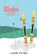 Winter Sport I Love to Ski