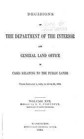Decisions of the Department of the Interior and the General Land Office in Cases Relating to the Public Lands: Volume 16