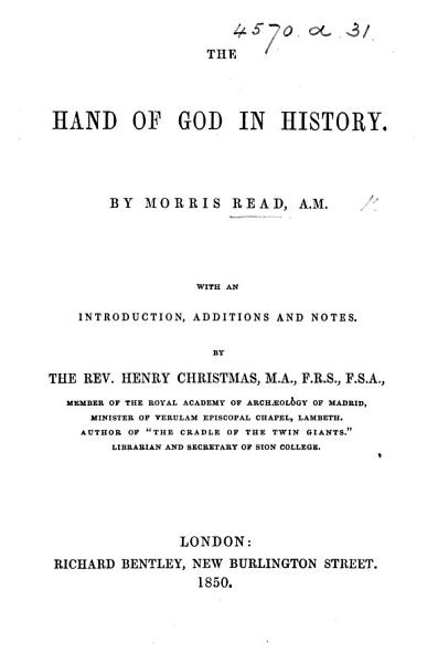 The Hand of God in History  With an Introduction  Additions  and Notes by H  Christmas PDF