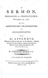 A Sermon [on Exod. xviii. 8, 9] preached at Charlestown, Nov. 29, 1798, on the anniversary thanksgiving in Massachusetts. With an appendix, ... exhibiting proofs of the early existence, progress, and deleterious effects of French intrigue and influence in the United States