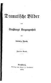 Dramatische Bilder aus Strassburgs Vergangenheit von Ludwig Spach: Band 2