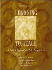 Learning to Teach: A Critical Approach to Field Experiences, Edition 2