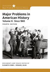 Major Problems in American History: Volume 2, Edition 4