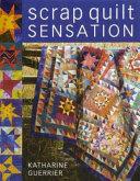 Scrap Quilt Sensation