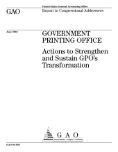 Government Printing Office: Actions to Strengthen and Sustain GPO's Transformation: Congressional Report