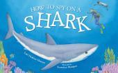 How to Spy on a Shark