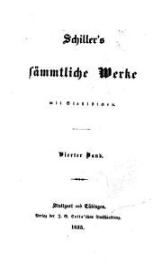 Schiller's sämmtliche Werke, mit Stahlstichen: Band 4