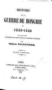Histoire de la guerre de Hongrie en 1848-1849, pour faire suite à l'Histoire des révolutions de l'empire d'Autriche