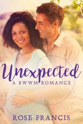 Unexpected: A BWWM Romance