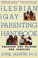 The Lesbian and Gay Parenting Handbook