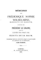 Mémoires de Frédérique Sophie Wilhelmine: margrave de Bareith, soeur de Frédéric-le-Grand, depuis l'année 1706 jusqu'á 1742, Volumes1à2