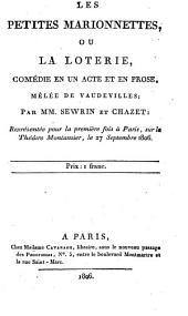 Les petites marionnettes, ou La loterie: comédie en un acte et en prose, mêlée de vaudevilles