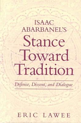 Isaac Abarbanel s Stance Toward Tradition