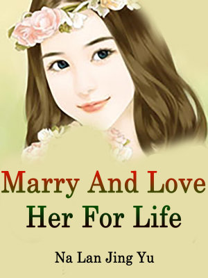 Marry And Love Her For Life