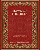 Download Hawk Of The Hills   Large Print Edition Book