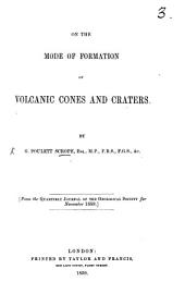On the Mode of Formation of Volcanic Cones and Craters ... (From the Quarterly Journal of the Geological Society, Nov. 1859).