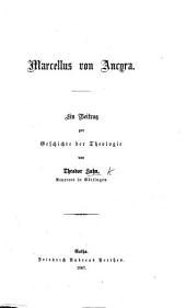 Marcellus von Ancyra. Ein Beitrag zur Geschichte der Theologie