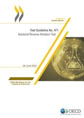OECD Guidelines for the Testing of Chemicals / Section 4: Health Effects Test No. 471: Bacterial Reverse Mutation Test